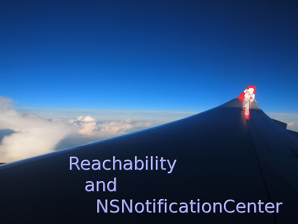 Reachability and NotificationCenter